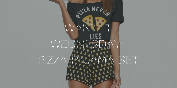 Want It Wednesday: Pizza Pyjamas!